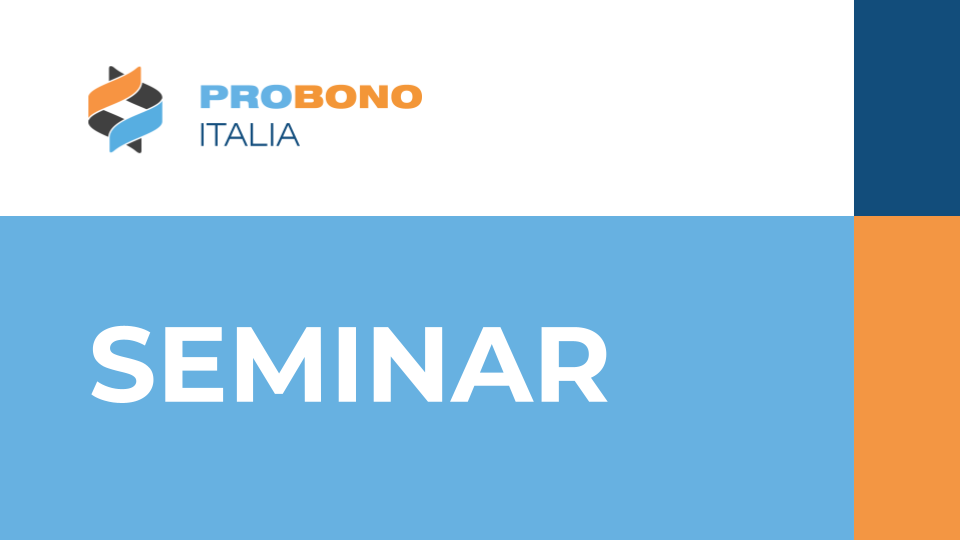 SEMINAR ABOUT THE LEGAL PRO BONO IN ITALY