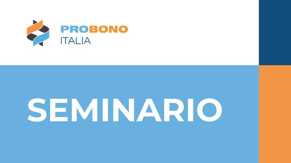 SEMINARIO SUL PRO BONO LEGALE IN ITALIA